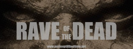RAVE OF THE DEAD